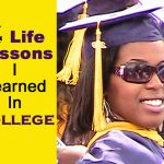 4 Life Lessons I Learned From College