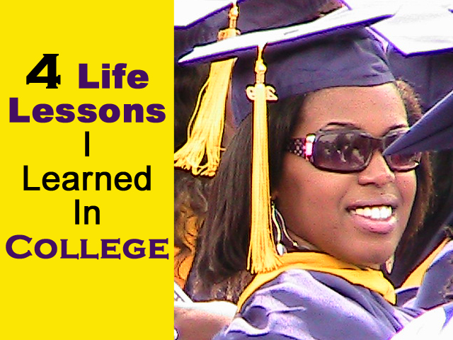 4 Life Lessons I Learned In College