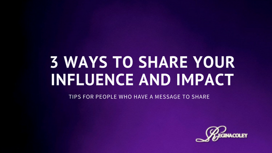 3-ways-to-share-your-influence-and-impact